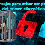Consejos para evitar ser parte del crimen cibernético