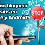 como bloquear sms de contactos en android iphone